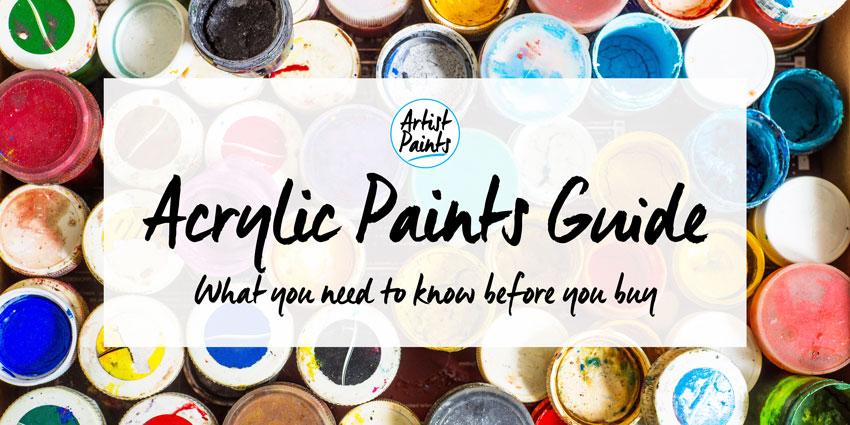 Acrylics Paint Guide - Artist Paints